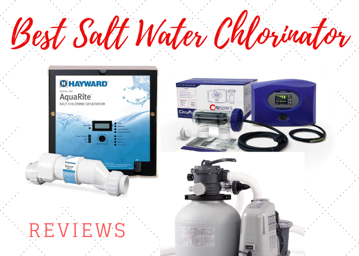 best salt water chlorinator