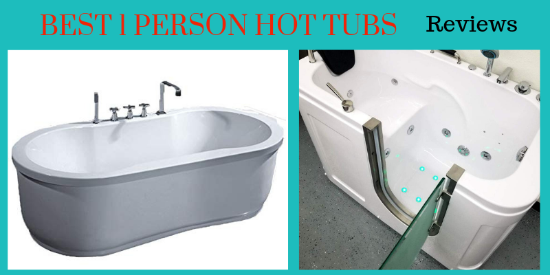 best 1 person hot tubs